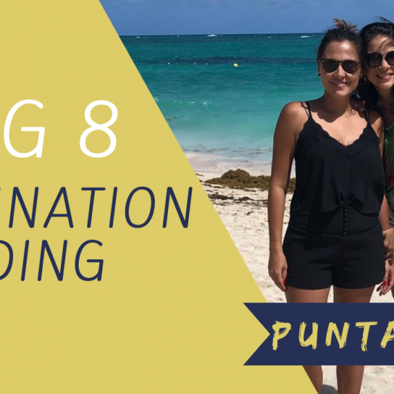 VLOG 8 – DESTINATION WEDDING – PUNTA CANA